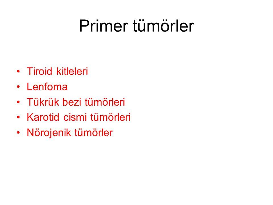 Primer tümörler Tiroid kitleleri Lenfoma Tükrük bezi tümörleri