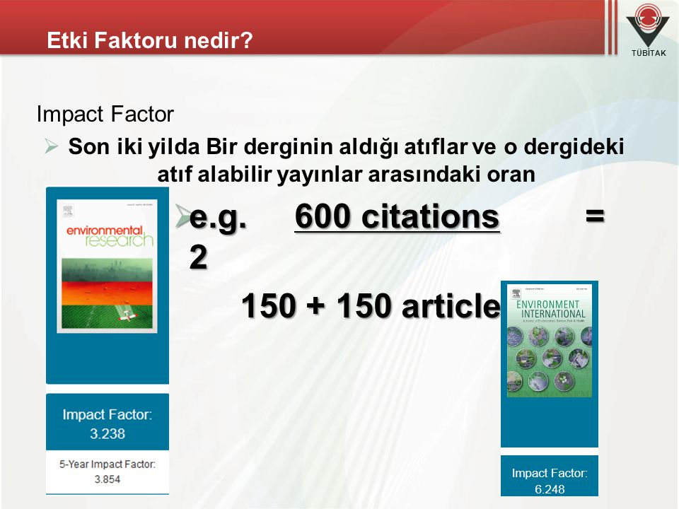 e.g. 600 citations = 2 150 + 150 articles Etki Faktoru nedir