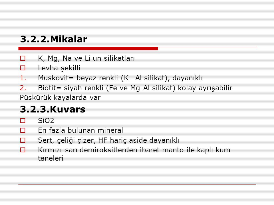 3.2.2.Mikalar 3.2.3.Kuvars K, Mg, Na ve Li un silikatları