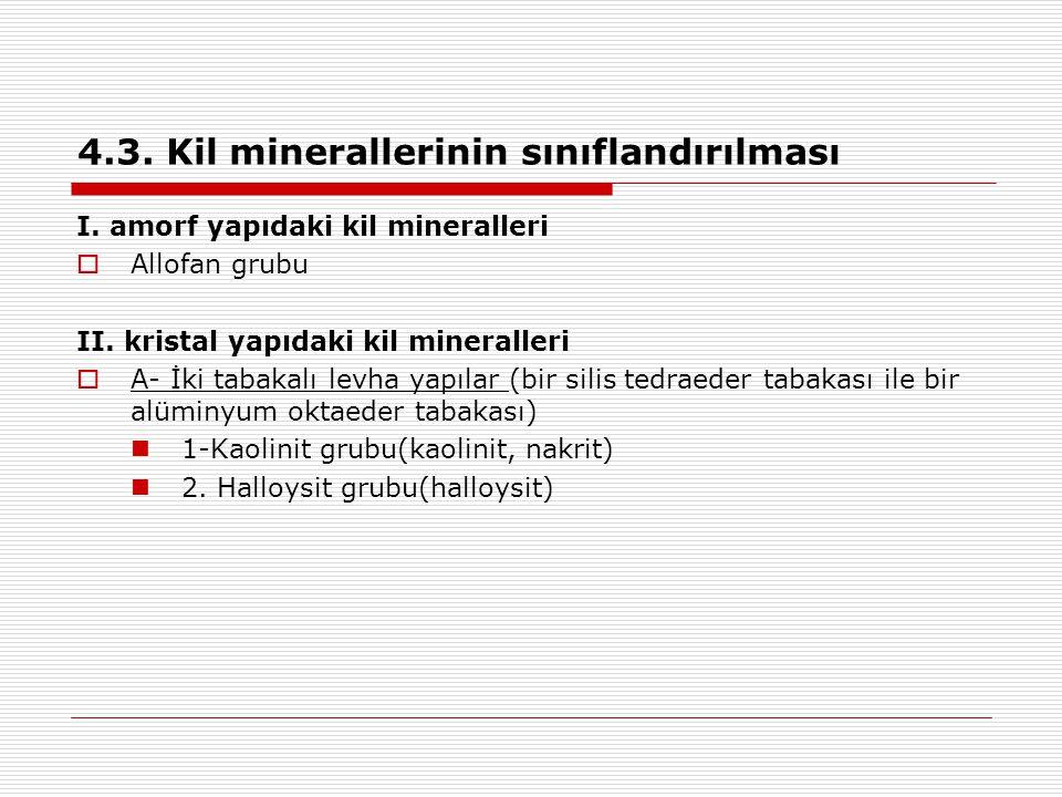 4.3. Kil minerallerinin sınıflandırılması