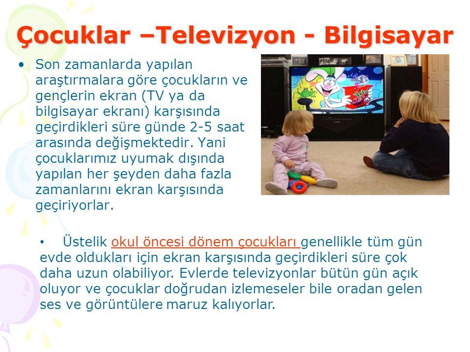 Çocuklar –Televizyon - Bilgisayar