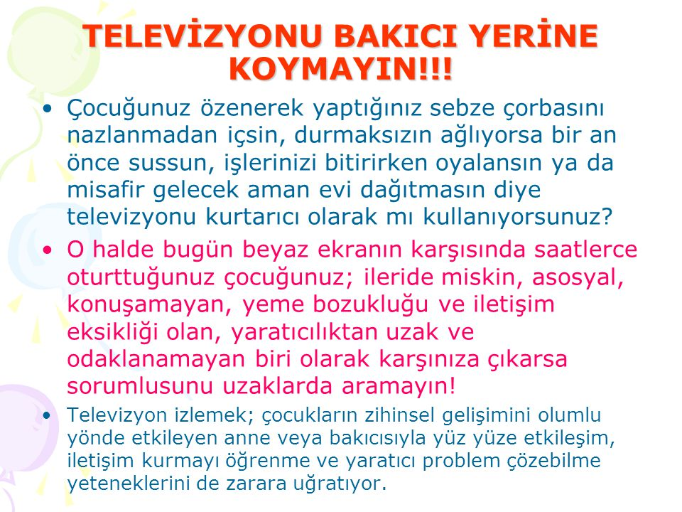 TELEVİZYONU BAKICI YERİNE KOYMAYIN!!!