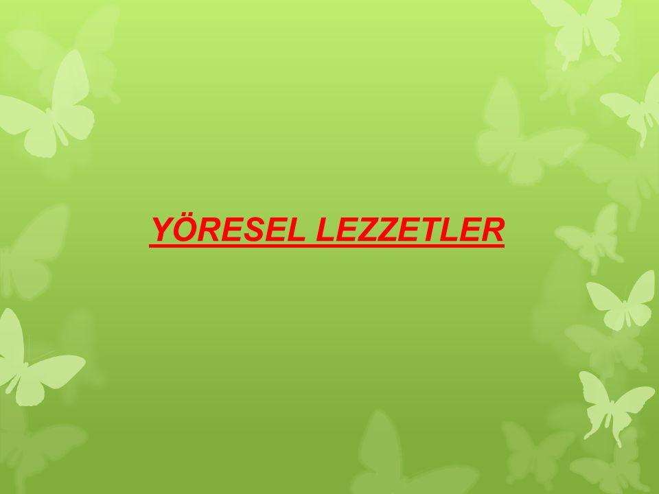 YÖRESEL LEZZETLER