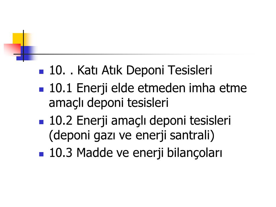 10. . Katı Atık Deponi Tesisleri