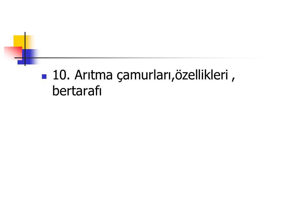 10. Arıtma çamurları,özellikleri , bertarafı