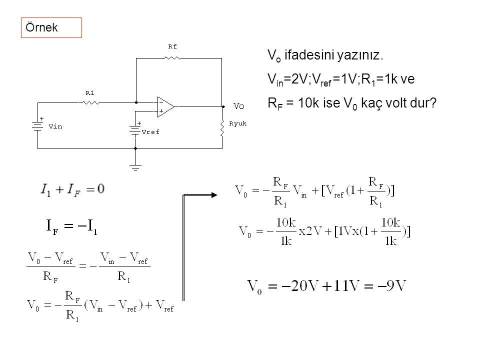 Vo ifadesini yazınız. Vin=2V;Vref =1V;R1=1k ve