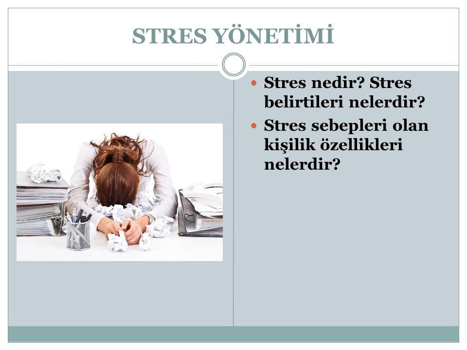 STRES YÖNETİMİ Stres nedir Stres belirtileri nelerdir
