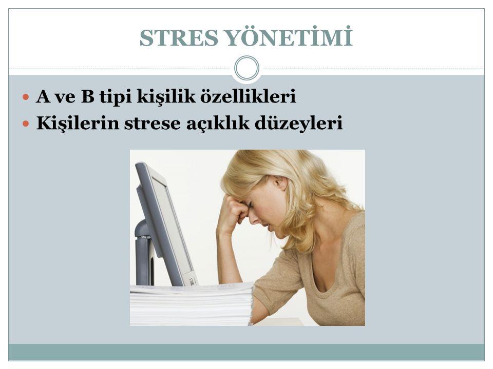 STRES YÖNETİMİ A ve B tipi kişilik özellikleri