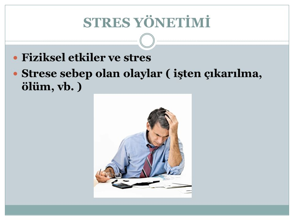 STRES YÖNETİMİ Fiziksel etkiler ve stres