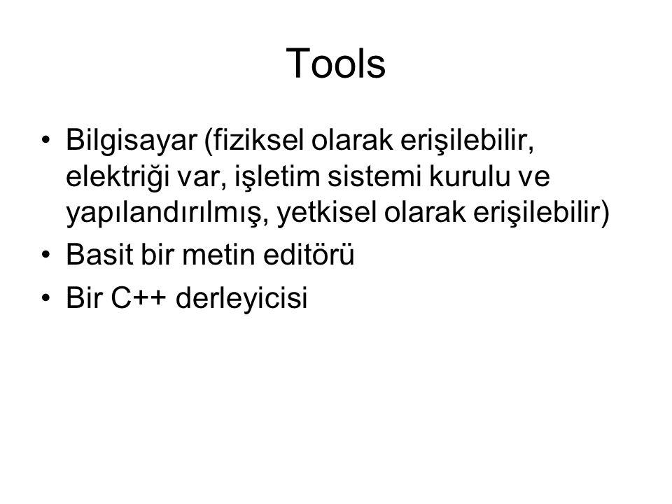Tools Bilgisayar (fiziksel olarak erişilebilir, elektriği var, işletim sistemi kurulu ve yapılandırılmış, yetkisel olarak erişilebilir)