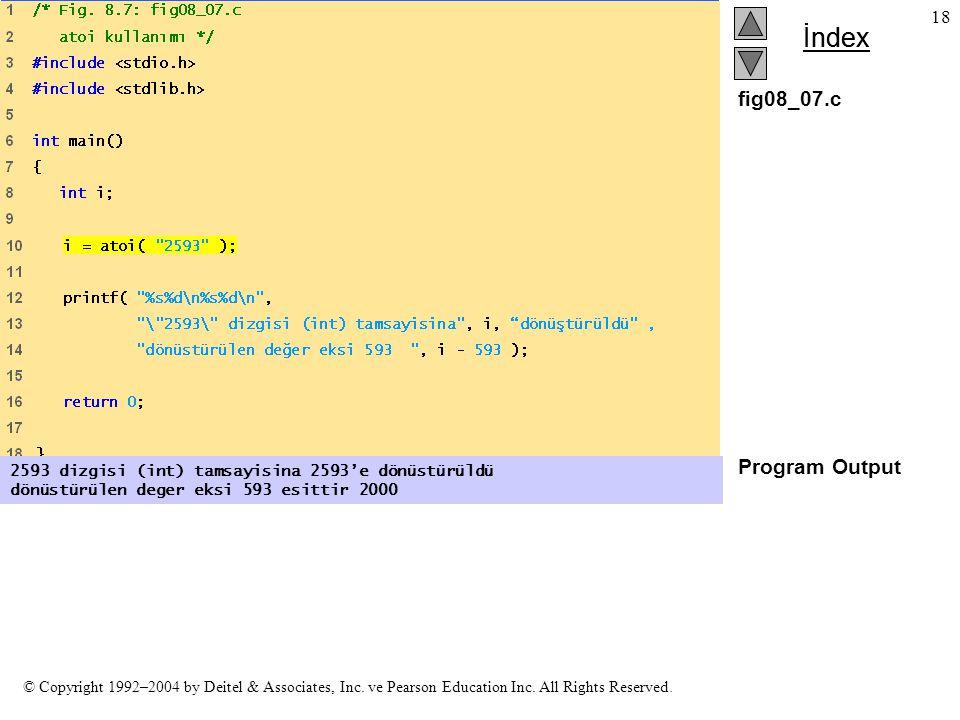 fig08_07.c Program Output. 2593 dizgisi (int) tamsayisina 2593'e dönüstürüldü.