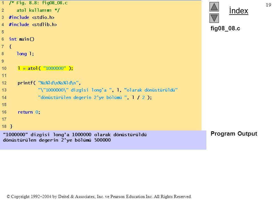 fig08_08.c Program Output. 1000000 dizgisi long'a 1000000 olarak dönüstürüldü.