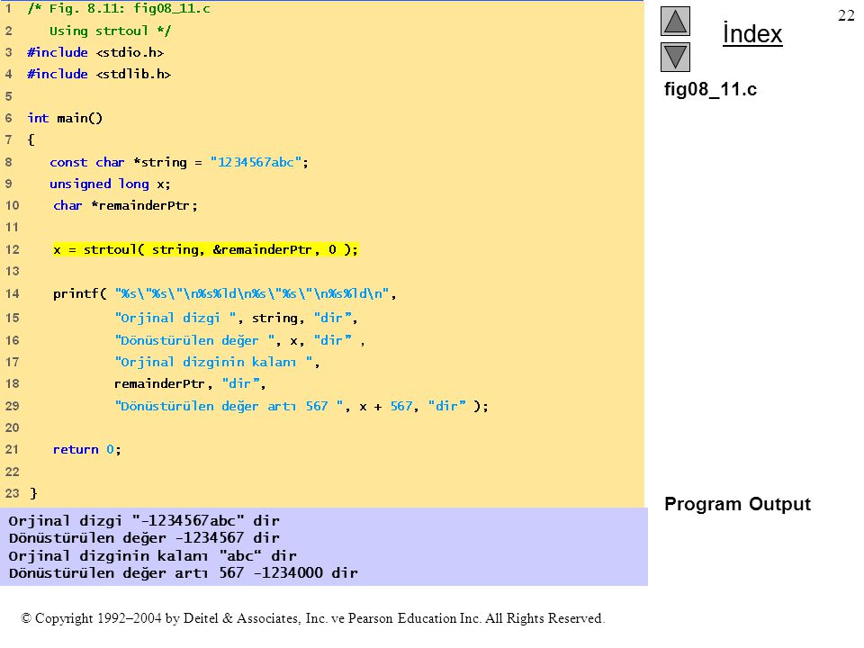 fig08_11.c Program Output Orjinal dizgi -1234567abc dir