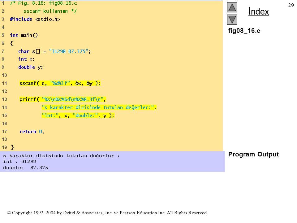 fig08_16.c Program Output s karakter dizisinde tutulan değerler :