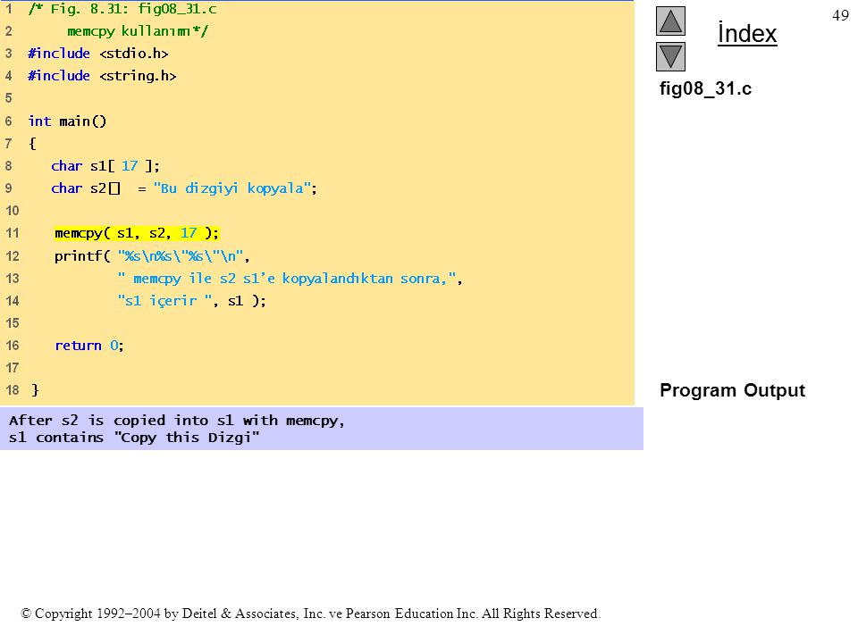fig08_31.c Program Output After s2 is copied into s1 with memcpy,