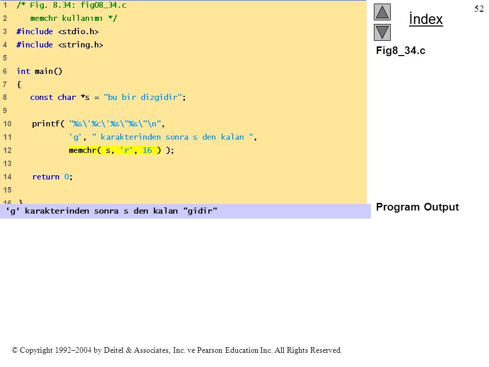 Fig8_34.c Program Output 'g' karakterinden sonra s den kalan gidir