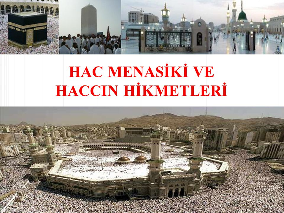 HAC MENASİKİ VE HACCIN HİKMETLERİ