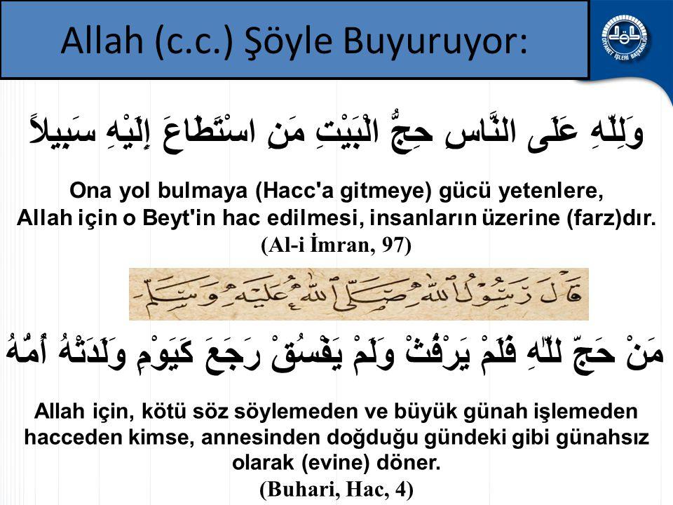 Allah (c.c.) Şöyle Buyuruyor: