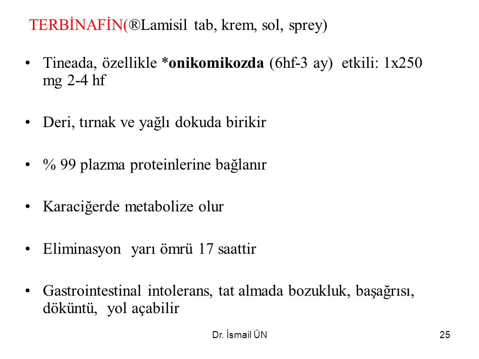 TERBİNAFİN(®Lamisil tab, krem, sol, sprey)