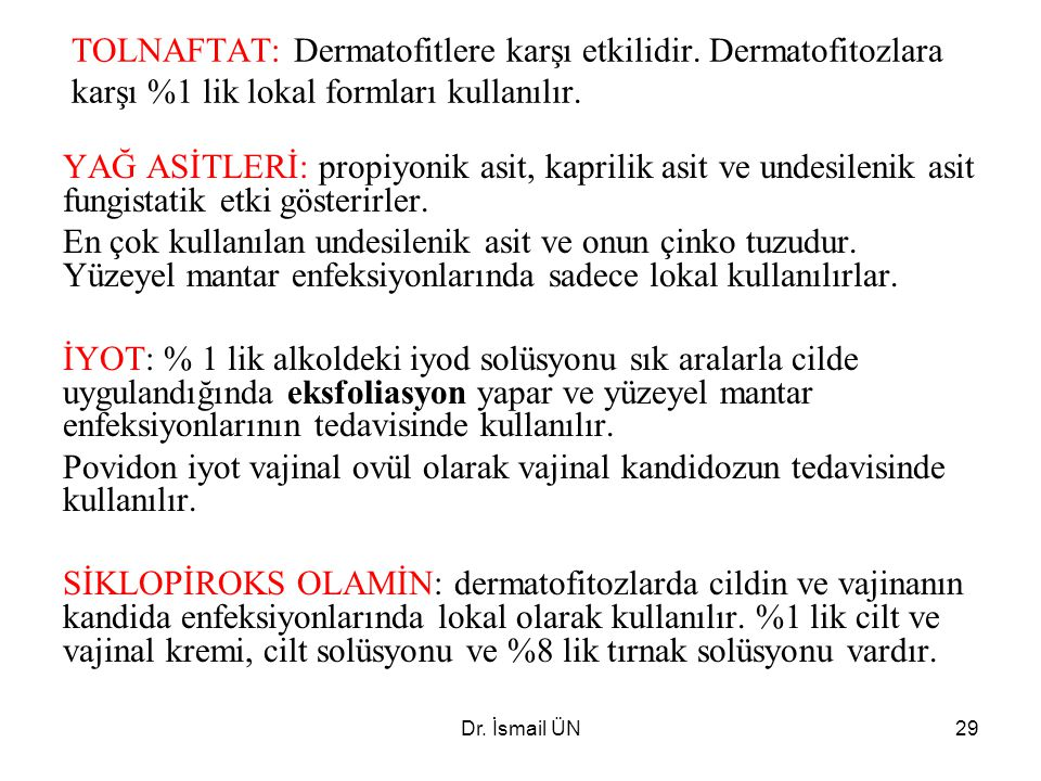 TOLNAFTAT: Dermatofitlere karşı etkilidir
