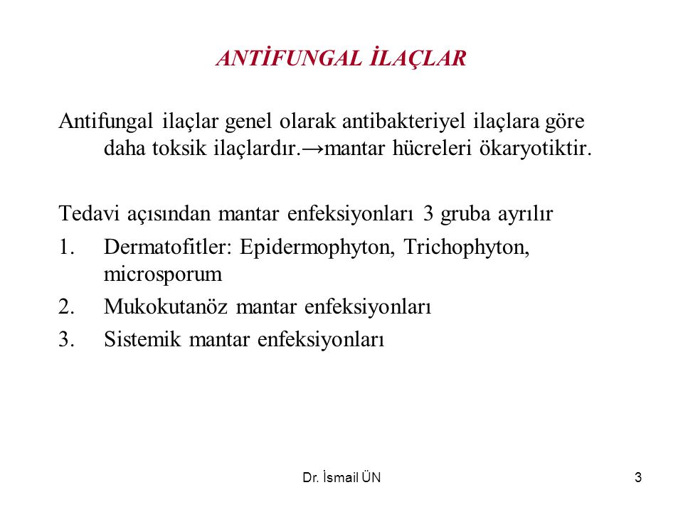 Tedavi açısından mantar enfeksiyonları 3 gruba ayrılır
