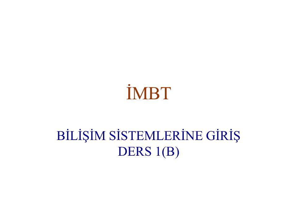 BİLİŞİM SİSTEMLERİNE GİRİŞ DERS 1(B)