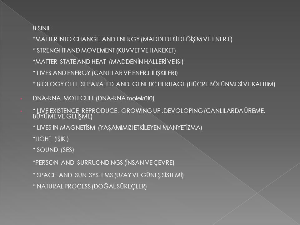 8. SINIF. MATTER INTO CHANGE AND ENERGY (MADDEDEKİ DEĞİŞİM VE ENERJİ)