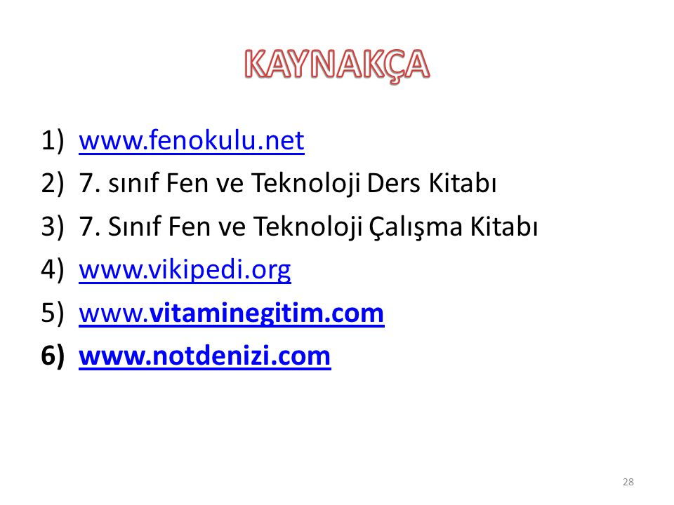 KAYNAKÇA www.fenokulu.net 7. sınıf Fen ve Teknoloji Ders Kitabı