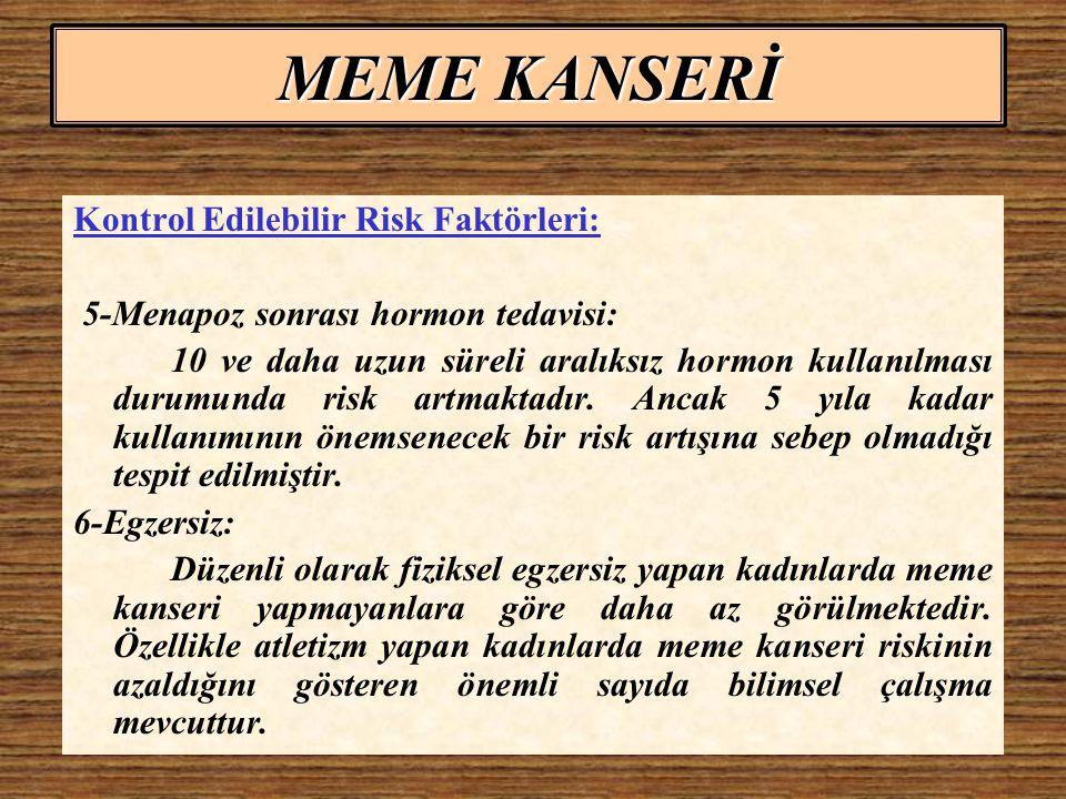 MEME KANSERİ Kontrol Edilebilir Risk Faktörleri: