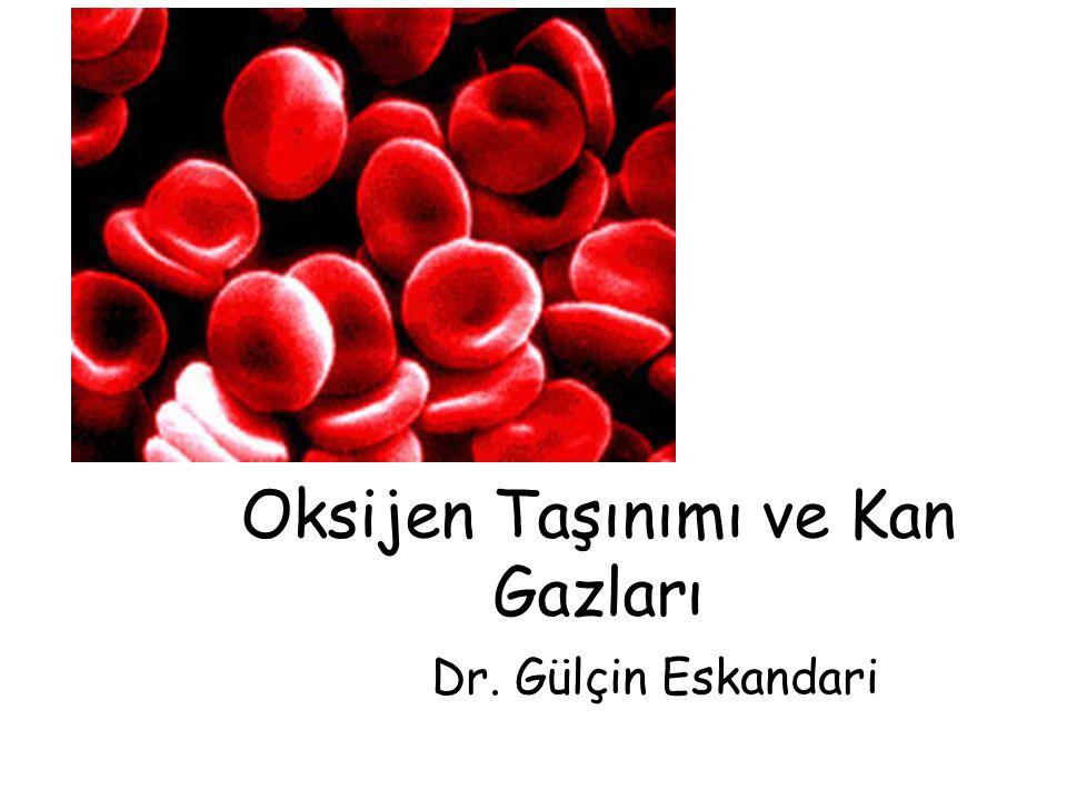 Oksijen Taşınımı ve Kan Gazları