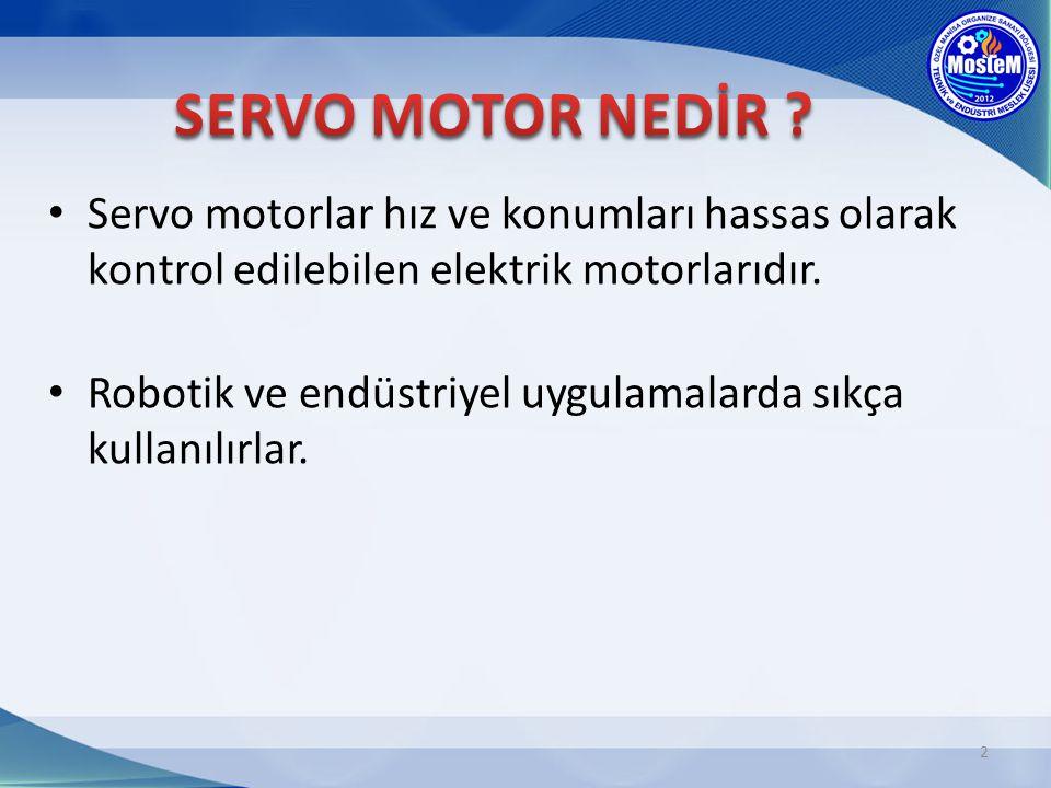 SERVO MOTOR NEDİR Servo motorlar hız ve konumları hassas olarak kontrol edilebilen elektrik motorlarıdır.