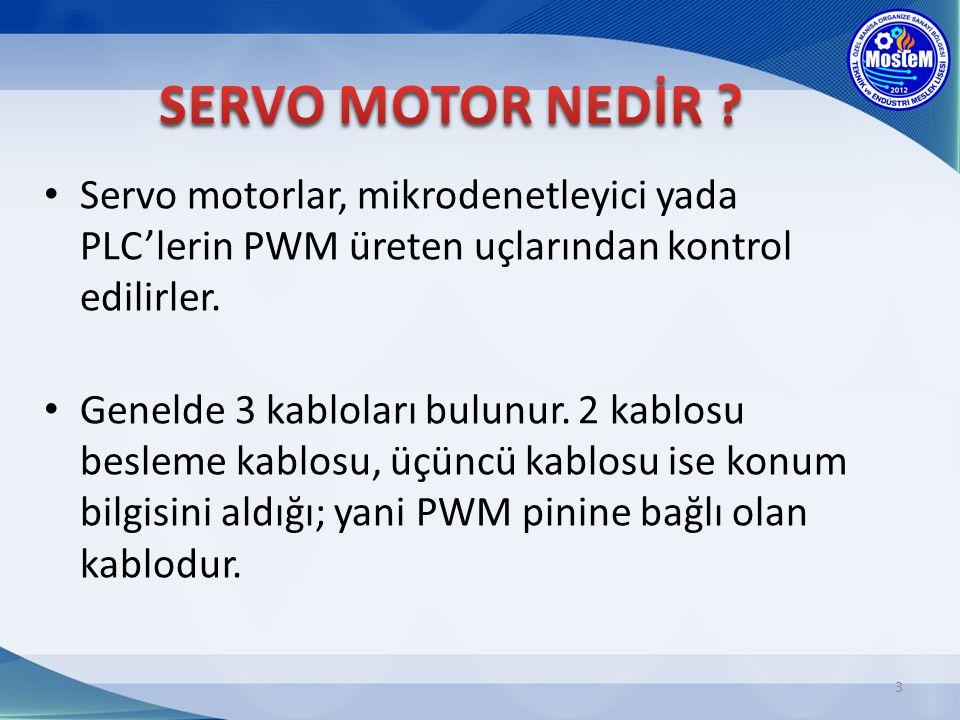 SERVO MOTOR NEDİR Servo motorlar, mikrodenetleyici yada PLC'lerin PWM üreten uçlarından kontrol edilirler.