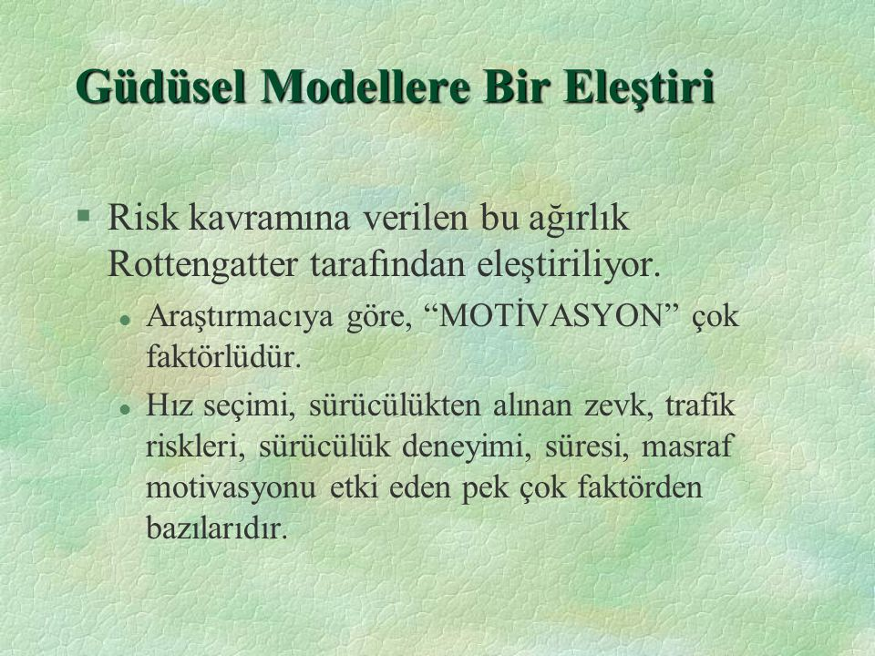 Güdüsel Modellere Bir Eleştiri