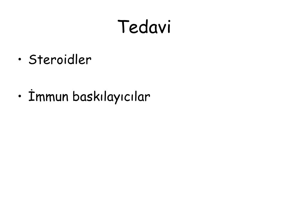 Tedavi Steroidler İmmun baskılayıcılar