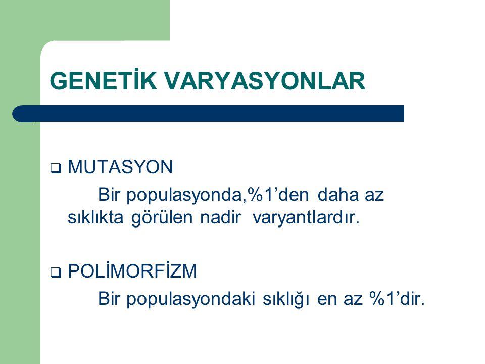 GENETİK VARYASYONLAR MUTASYON