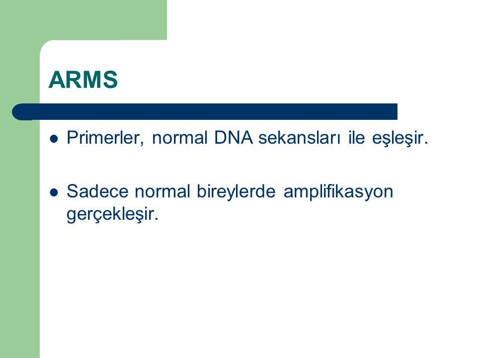 ARMS Primerler, normal DNA sekansları ile eşleşir.