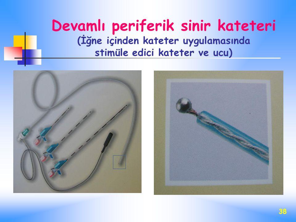 Devamlı periferik sinir kateteri (İğne içinden kateter uygulamasında stimüle edici kateter ve ucu)