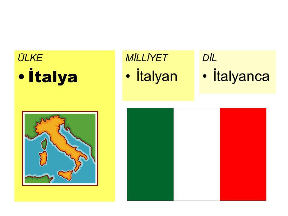 ÜLKE İtalya MİLLİYET İtalyan DİL İtalyanca