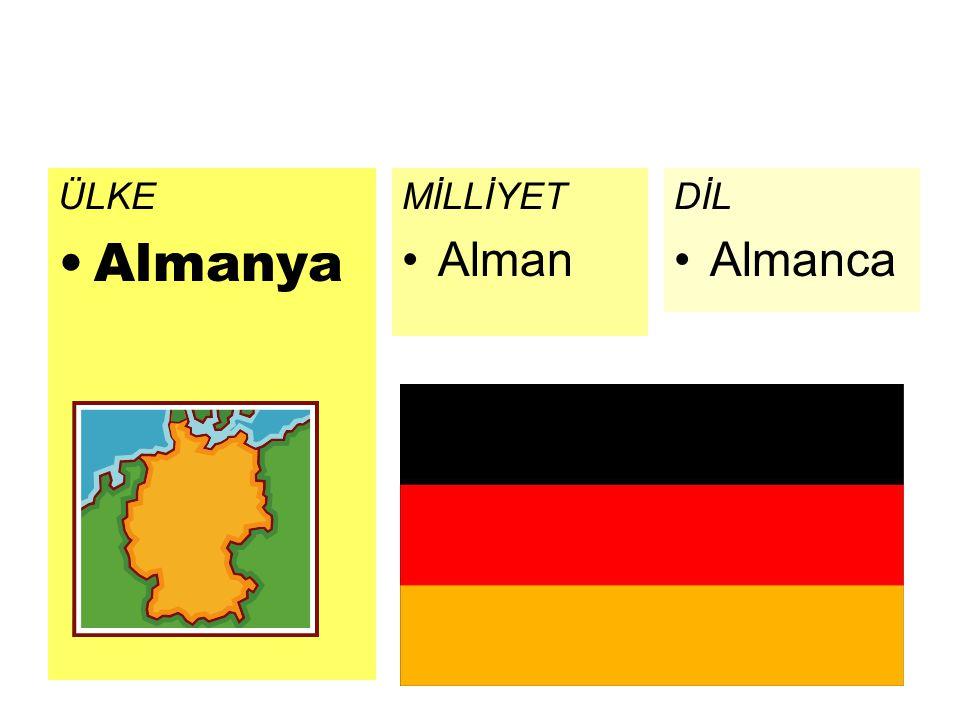 ÜLKE Almanya MİLLİYET Alman DİL Almanca