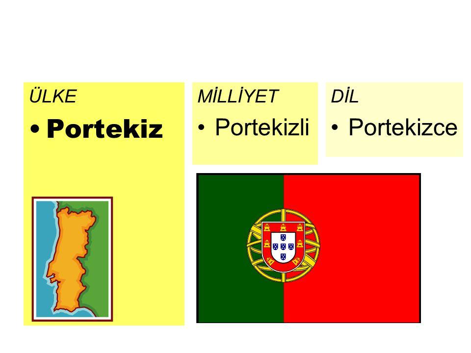 ÜLKE Portekiz MİLLİYET Portekizli DİL Portekizce