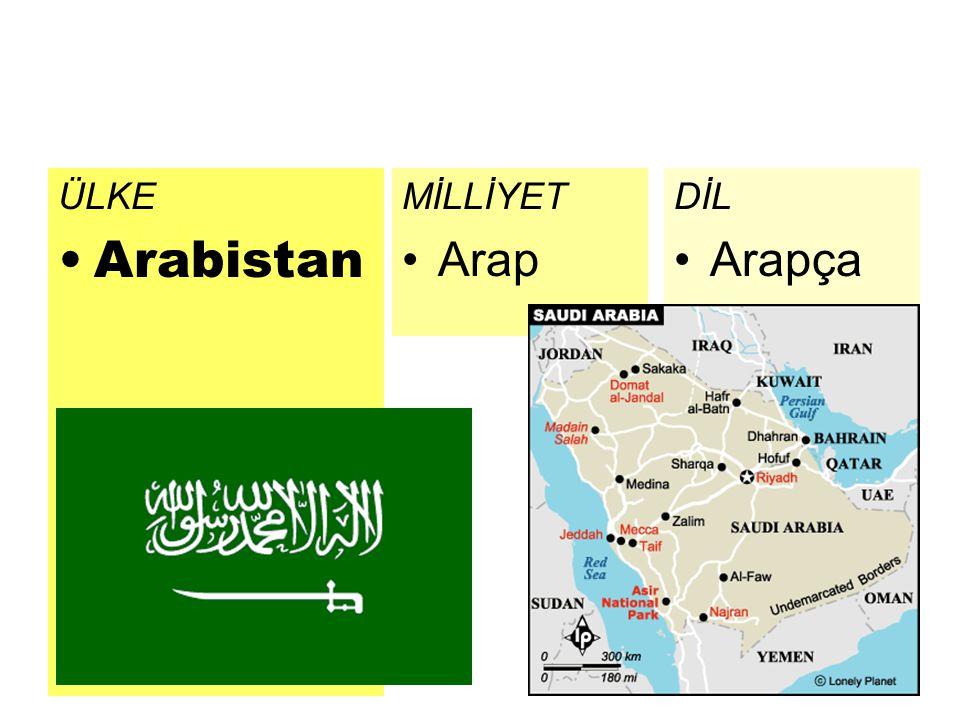 ÜLKE Arabistan MİLLİYET Arap DİL Arapça
