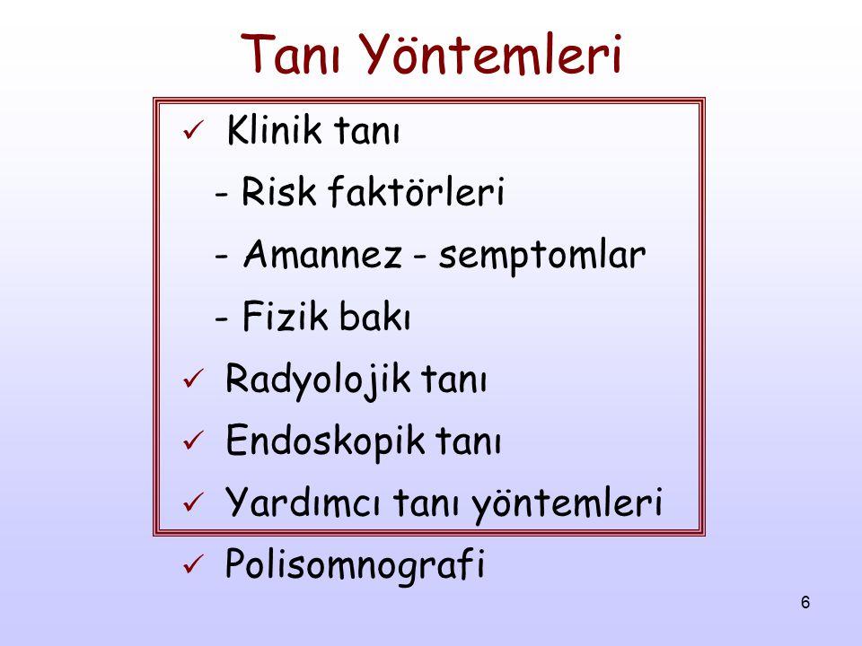 Tanı Yöntemleri Klinik tanı - Risk faktörleri - Amannez - semptomlar