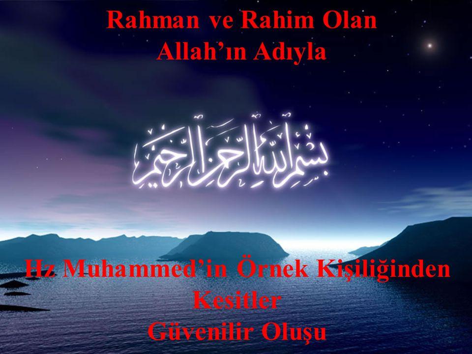 Rahman ve Rahim Olan Allah'ın Adıyla Hz Muhammed'in Örnek Kişiliğinden