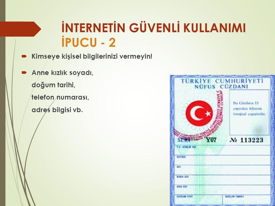 İNTERNETİN GÜVENLİ KULLANIMI İPUCU - 2
