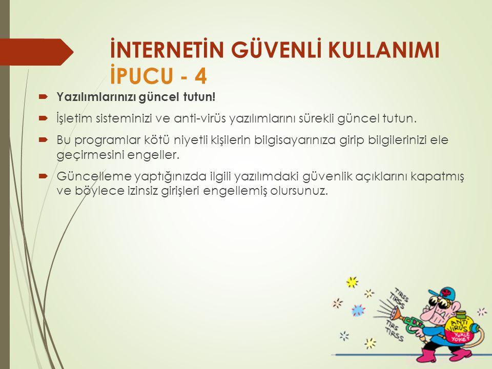 İNTERNETİN GÜVENLİ KULLANIMI İPUCU - 4
