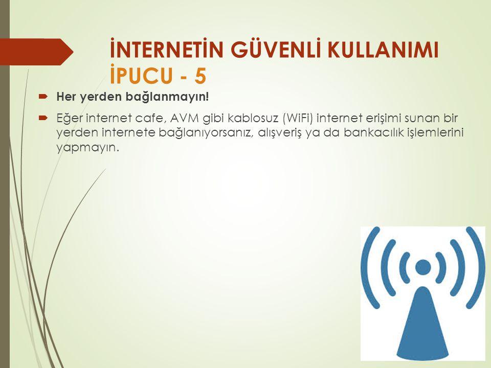 İNTERNETİN GÜVENLİ KULLANIMI İPUCU - 5