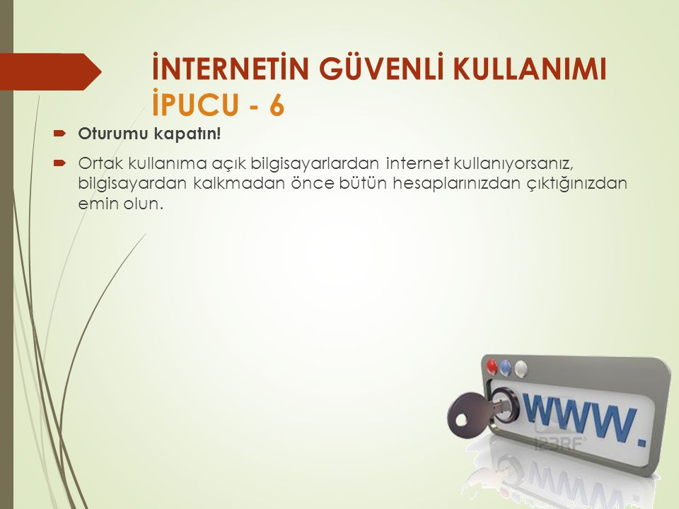 İNTERNETİN GÜVENLİ KULLANIMI İPUCU - 6