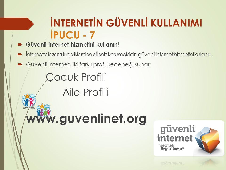 İNTERNETİN GÜVENLİ KULLANIMI İPUCU - 7