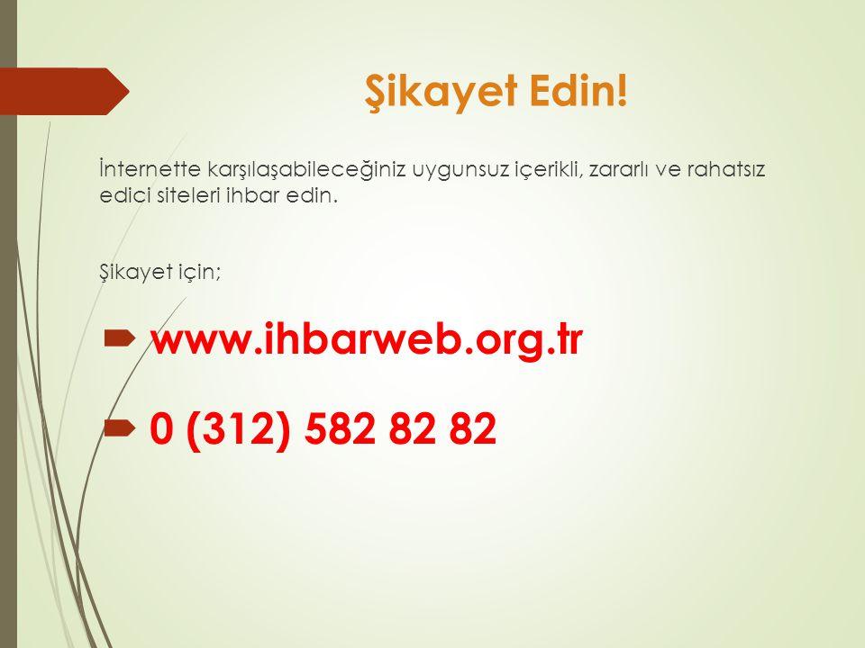 Şikayet Edin! www.ihbarweb.org.tr 0 (312) 582 82 82