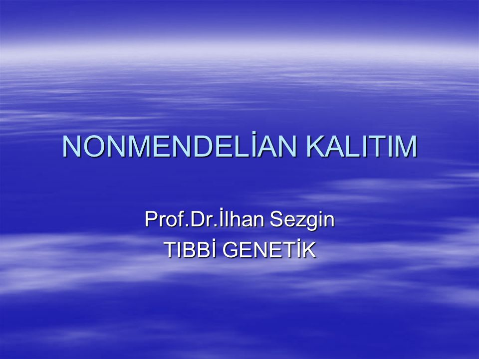 Prof.Dr.İlhan Sezgin TIBBİ GENETİK